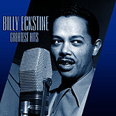 Play & Download Greatest Hits by Billy Eckstine | Napster