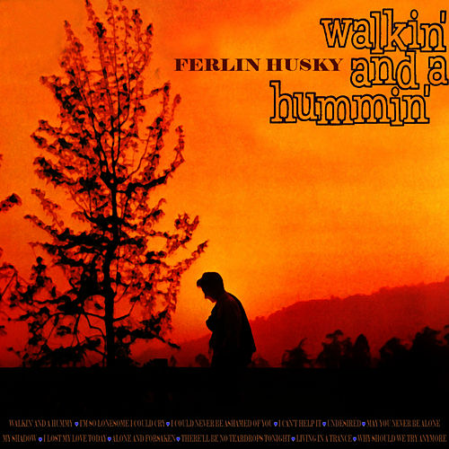Play & Download Walkin' And A Hummin' by Ferlin Husky | Napster