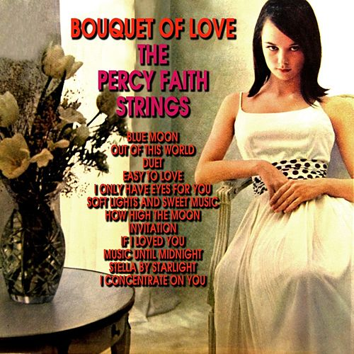 Play & Download Bouquet Of Love by The Percy Faith Strings | Napster