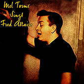 Play & Download Mel Tormé Sings Fred Astaire by Mel Tormè | Napster