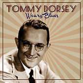 Play & Download Weary Blues by Tommy Dorsey | Napster