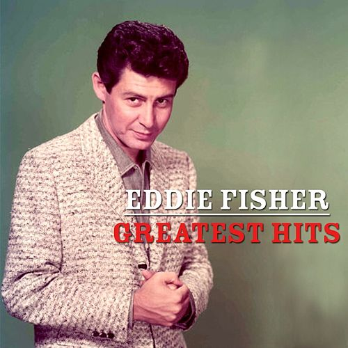 His Greatest Hits by Eddie Fisher