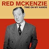 Play & Download Time On My Hands by Red McKenzie | Napster