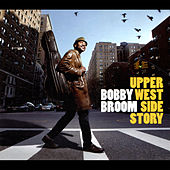 Play & Download Upper West Side Story by Bobby Broom | Napster
