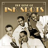Play & Download The Best Of by The Ink Spots | Napster