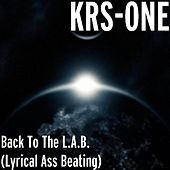 Play & Download Back to the L.a.B. (Lyrical Ass Beating) by KRS-One | Napster