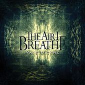 Play & Download Vale Dicere by The Air I Breathe | Napster