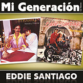 Play & Download Mi Generación - Los Clásicos by Eddie Santiago | Napster