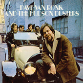 Play & Download Dave Van Ronk And The Hudson Dusters by Dave Van Ronk | Napster