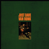 Just Dave Van Ronk by Dave Van Ronk