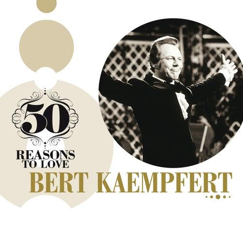 Play & Download 50 Reasons To Love: Bert Kaempfert by Bert Kaempfert | Napster