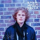 Is She by Kakkmaddafakka