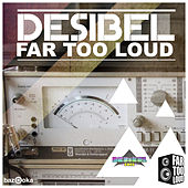 Play & Download Desibel by Far Too Loud | Napster