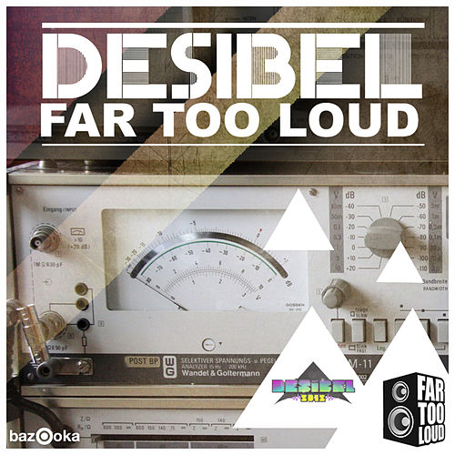 Desibel by Far Too Loud