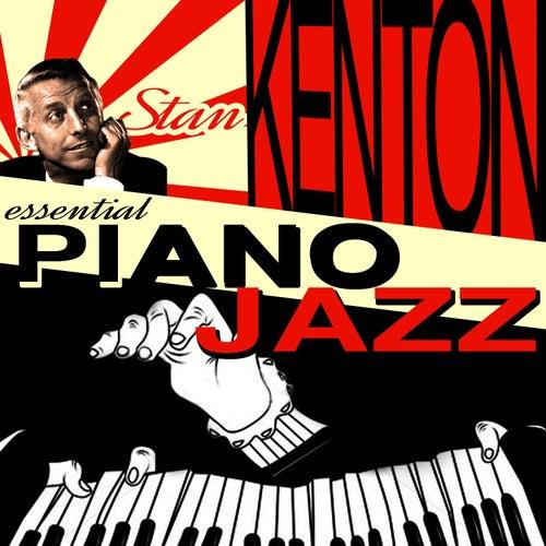 Essential Piano Jazz by Stan Kenton