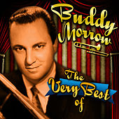 Play & Download The Very Best Of by Buddy Morrow | Napster