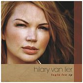 Play & Download Layin Low EP by Hilary Van Lier | Napster