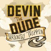 Seriously Trippen von Devin The Dude
