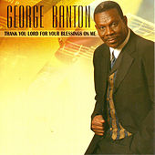 Play & Download Thank You Lord for Your Blessings On Me by George Banton | Napster