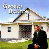 Play & Download Jesus Blood Covers It All by George Banton | Napster