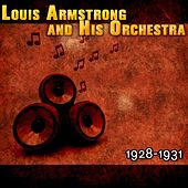 Play & Download Louis Armstrong and His Orchestra 1928-1931 by Louis Armstrong | Napster