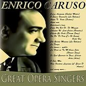 Play & Download Great Opera Singers - Enrico Caruso (Remastered) by Enrico Caruso | Napster