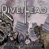 Play & Download Our Zombies Ate Your Songs by Rivethead | Napster