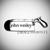 Play & Download Brace Yourself by John Wesley | Napster