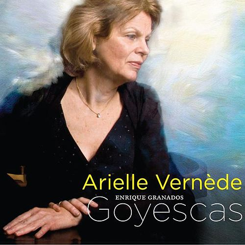 Play & Download Goyescas by Arielle Vernède | Napster