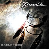 Play & Download Here Comes the Flood by Dreamtide | Napster