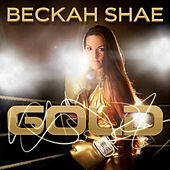 Play & Download Gold (iTunes Exclusive) - Single by Beckah Shae | Napster