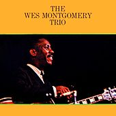 The Wes Montgomery Trio by Wes Montgomery