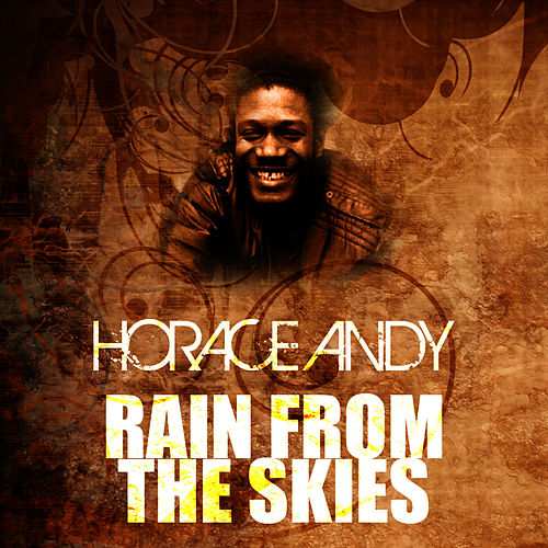 Play & Download Rain From The Skies by Horace Andy | Napster