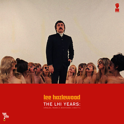 The LHI Years: Singles, Nudes & Backsides (1968-71) by Lee Hazlewood