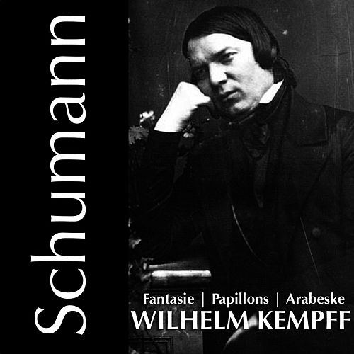 Play & Download Schumann: Fantasia in C by Wilhelm Kempff | Napster