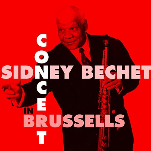 Concert In Brussels by Sidney Bechet