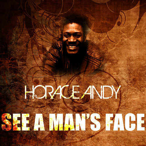 Play & Download See A Man's Face by Horace Andy | Napster