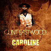 Play & Download Caroline by Clint Eastwood | Napster