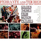 Play & Download Golden Themes From Motion Pictures by Ferrante and Teicher | Napster