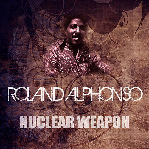 Play & Download Nuclear Weapon by Roland Alphonso | Napster