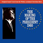 Play & Download The Making Of The President by Original Soundtrack | Napster