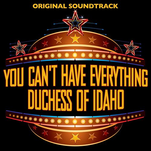 Play & Download You Can't Have Everything/Duchess Of Idaho by Original Soundtrack | Napster