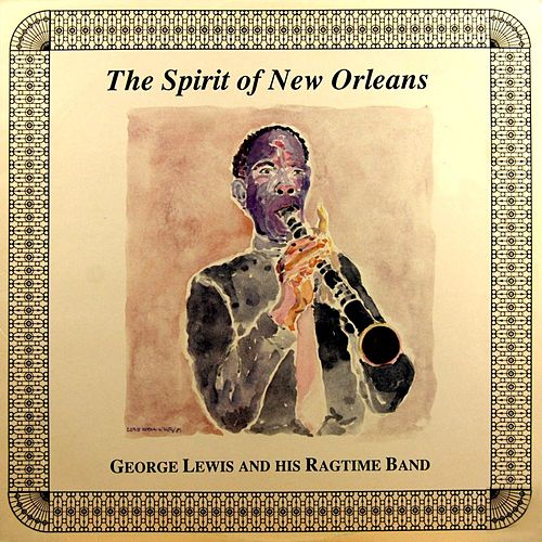Play & Download The Spirit Of New Orleans by George Lewis | Napster