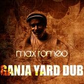 Ganja Yard Dub by Max Romeo