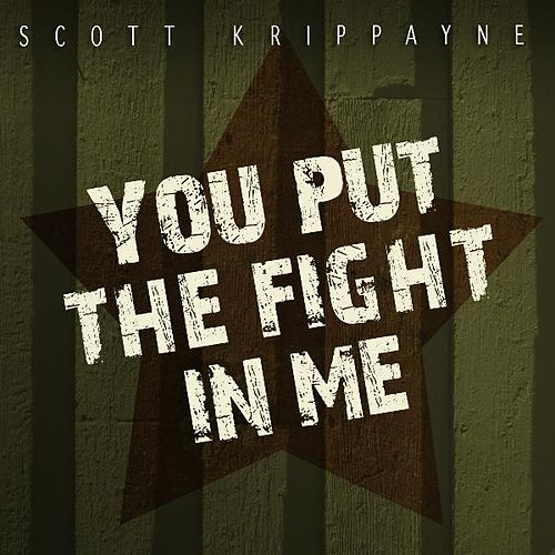 Play & Download You Put the Fight in Me - Single by Scott Krippayne | Napster