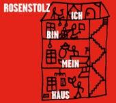 Ich bin mein Haus (Metro Radio Edit) von Rosenstolz