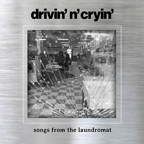 Play & Download Songs From The Laundromat by Drivin' N' Cryin' | Napster