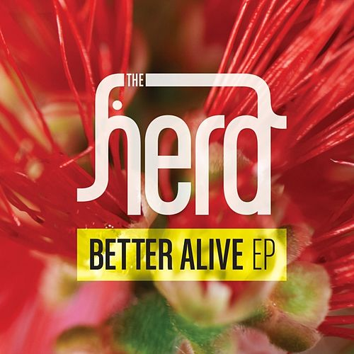Better Alive EP by The Herd