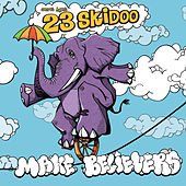 Play & Download Make Believers by Secret Agent 23 Skidoo | Napster