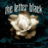 Play & Download Hanging on By a Remix by The Letter Black | Napster